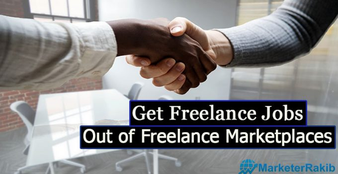 Get Freelance Jobs Out of Freelance Marketplaces