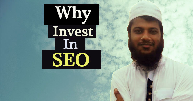 Why Invest In SEO