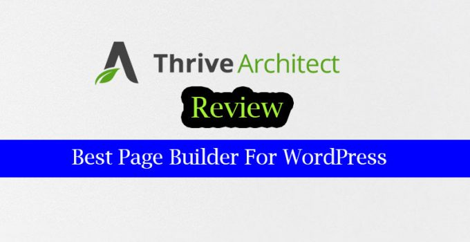 Thrive Architect Review Best Page Builder For WordPress