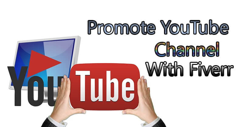 How to promote YouTube Channel With Fiverr